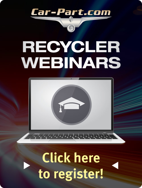 Car-Part.com Auto Recycler Webinars - Click here to register!